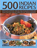 Husain, Shezhad: 500 Indian Recipes: Deliciously authentic step-by-step recipes from India and South-East Asia, easy to make with over 500 photographs