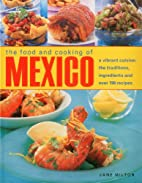 The Food & Cooking of Mexico: A vibrant…