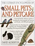 Alderton, David: The Ultimate Encyclopedia of Small Pets & Pet Care