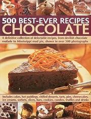 500 Best-Ever Recipes: Chocolate: A…