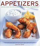 Ingram, Christine: APPETIZERS: 150 delicious recipes shown in 230 stunning photographs