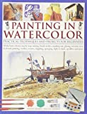 Jelbert, Wendy: Painting in Watercolor: Practical techniques and projects for beginners