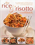 Ingram, Christine: The Rice & Risotto Cookbook: The complete guide to choosing, using and cooking the world's best-loved grain, with over 200 truly fabulous recipes