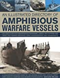 Ireland, Bernard: An Illustrated Directory of Amphibious Warfare Vessels