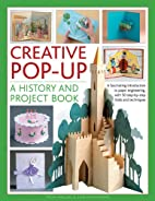 Creative Pop-up: A History and Project Book:…