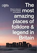 The Most Amazing Places of Folklore & Legend…