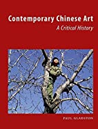 Contemporary Chinese Art: A Critical History…
