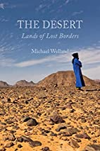 The Desert: Lands of Lost Borders by Michael…