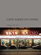 Latin American Cinema by Stephen M. Hart