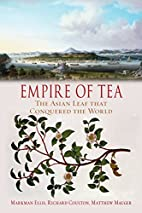 Empire of Tea: The Asian Leaf that Conquered…