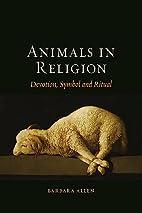 Animals in Religion: Devotion, Symbol and…