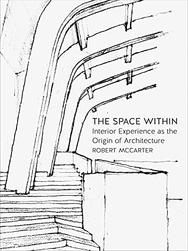 the-space-within-interior-experience-as-the-origin-of-architecture