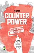 Counterpower: Making Change Happen by Tim…