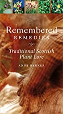 Remembered Remedies: Scottish Traditional…