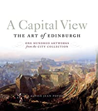 A Capital View - The Art of Edinburgh cover