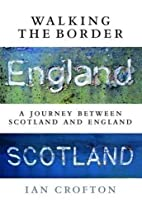 Walking the Border: A Journey Between…
