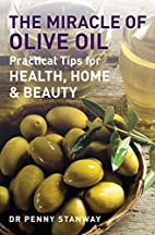 The Miracle of Olive Oil: Practical Tips for…