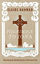 Pilgrimage to Iona: Discovering the Ancient…