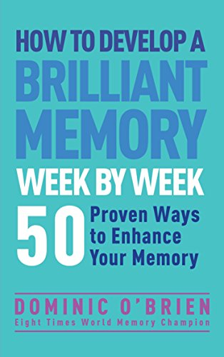 how-to-develop-a-brilliant-memory-week-by-week-50-proven-ways-to-enhance-your-memory-skills