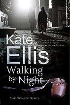 Walking by Night by Kate Ellis