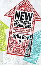 New South Asian Feminisms Paradoxes & Po by…