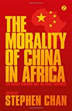 The Morality of China in Africa: The Middle…