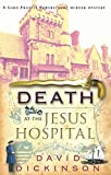 Dickinson, David: Death at the Jesus Hospital