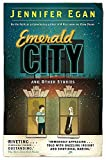 Egan, Jennifer: Emerald City: Stories