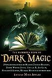 Mike Ashley: The Mammoth Book of Dark Magic