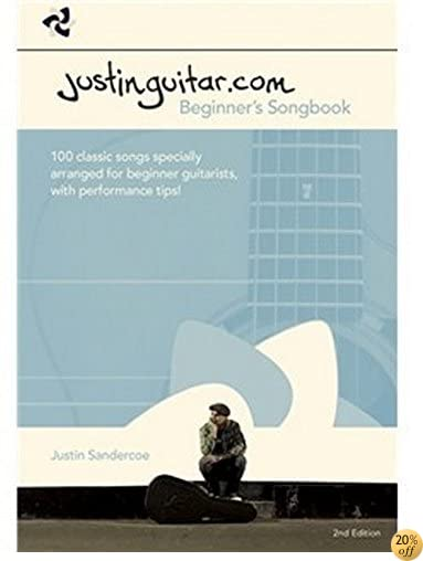 TJustinguitar.com Beginners Songbook: 100 Classic Songs Specially Arranged for Beginner Guitarists, with Performance Tips!