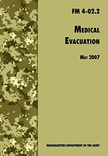 medical-evacuation-the-official-us-army-field-manual-fm-4-022-including-change-1-30-july-2009