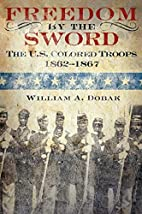 Freedom by the Sword: The U.S. Colored…