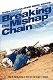 NASA: Breaking the Mishap Chain: Human Factors Lessons Learned From Aerospace Accidents and Incidents in Research, Flight Test, and Development