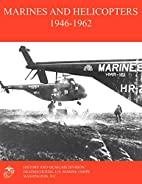 Marines and helicopters, 1946-1962 by Eugene…