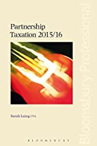 Partnership Taxation 2015/16 by Sarah Laing