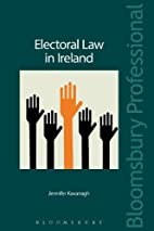 Electoral law in Ireland : the legal…