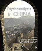 Psychoanalysis in China by David E. Scharff