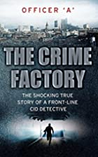 The Crime Factory: The Shocking True Story…