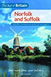 Griffith, Susan: The Best of Britain: Norfolk and Suffolk: A Contemporary Guide to Norfolk and Suffolk Written by a Local Expert