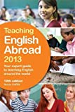 Griffith, Susan: Teaching English Abroad 2013: Your Expert Guide to Teaching English Around the World