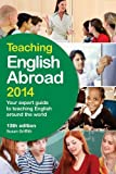 Griffith, Susan: Teaching English Abroad 2014: Your Expert Guide to English Foreign Language Teacher Training Courses and to Teaching English Around the World