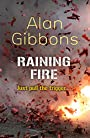 Raining Fire - Alan Gibbons