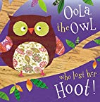 Oola the Owl Who Lost Her Hoot! by Make…