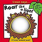 Simon Says Roar like a Lion by Sarah Vince