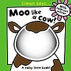 Simon Says Moo like a Cow by Sarah Vince