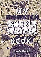 My Monster Bubblewriter Book by Linda Scott