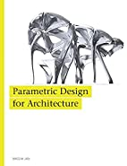 Parametric design for architecture by Wassim…