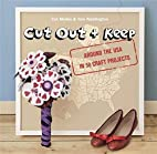 Cut Out and Keep: Around the USA in 50 Craft…