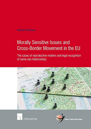 morally-sensitive-issues-and-cross-border-movement-in-the-eu-the-cases-of-reproductive-matters-and-legal-recognition-of-same-sex-relationships-school-of-human-rights-research