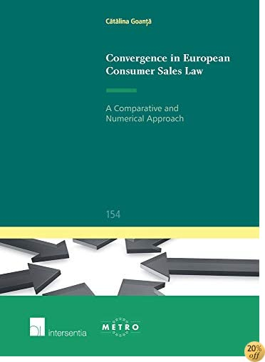 Convergence in European Consumer Sales Law: A Comparative and Numerical Approach (Ius Commune Europaeum)